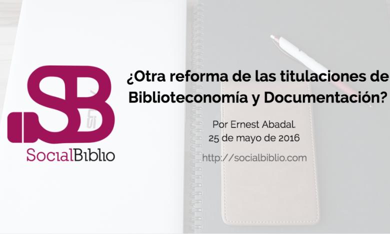Webinar impartido 'Otra reforma de las titulaciones de Biblioteconomía y Documentación' impartido por Ernest Abadal