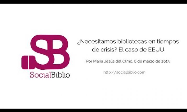 Embedded thumbnail for ¿Necesitamos bibliotecas en tiempos de crisis? El caso de EEUU