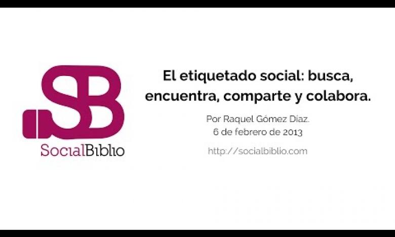 Embedded thumbnail for El etiquetado social: busca, encuentra, comparte y colabora
