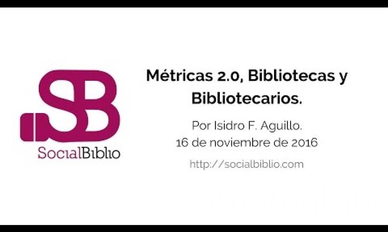 Embedded thumbnail for Métricas 2.0, Bibliotecas y Bibliotecarios