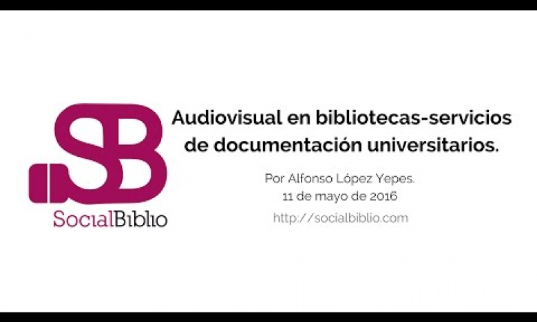 Embedded thumbnail for Audiovisual en bibliotecas-servicios de documentación universitarios