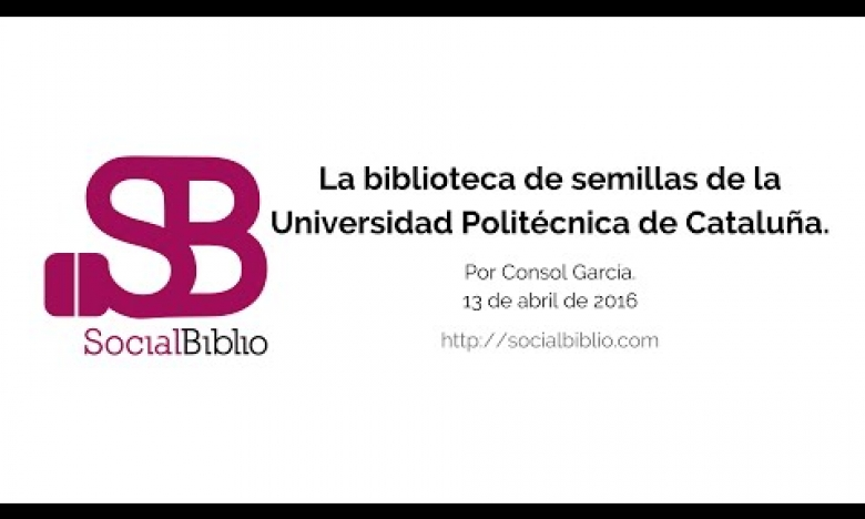Embedded thumbnail for Biblioteca de semillas de la Universidad Politécnica de Cataluña