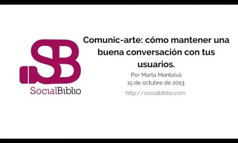 Embedded thumbnail for Comunic-arte: cómo tener una buena conversación con tus usuarios