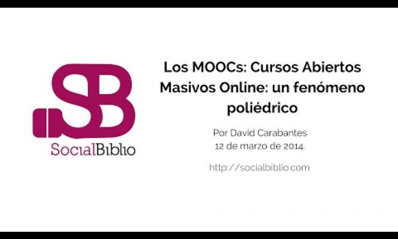 Embedded thumbnail for Los MOOCs, cursos abiertos masivos online: un fenómeno poliédrico