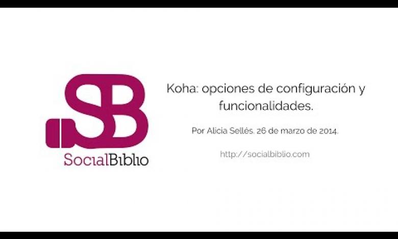 Embedded thumbnail for Koha: opciones de configuración y funcionalidades