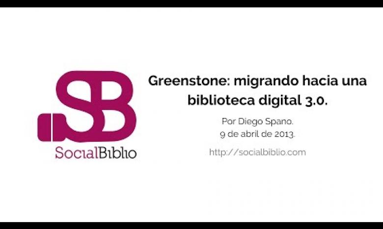 Embedded thumbnail for Greenstone: migrando hacia una biblioteca digital 3.0