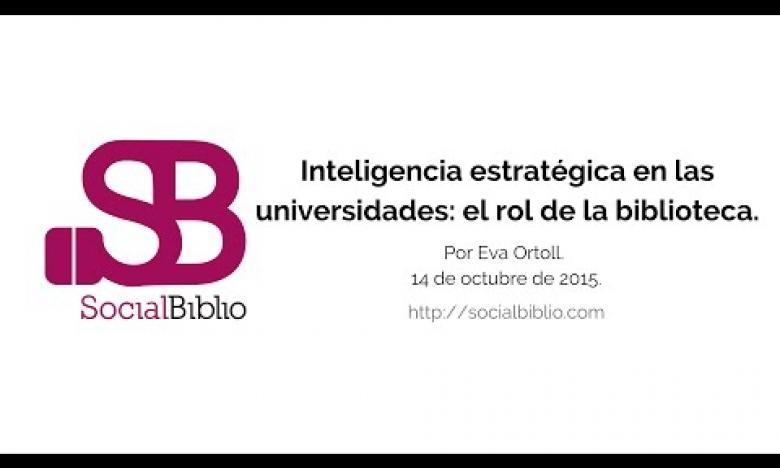 Embedded thumbnail for Inteligencia estratégica en las universidades: el rol de las bibliotecas