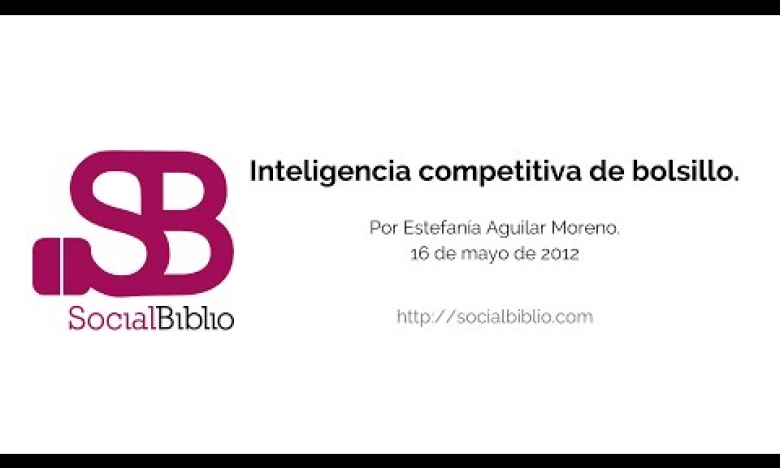 Embedded thumbnail for Inteligencia competitiva de bolsillo