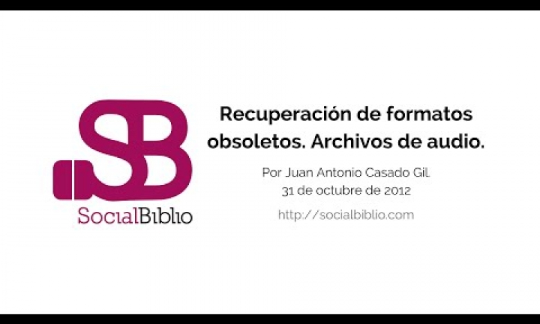 Embedded thumbnail for Recuperación de formatos obsoletos. Archivos de audio