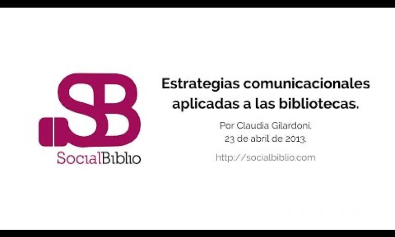 Embedded thumbnail for Estrategias comunicacionales aplicadas a las Bibliotecas