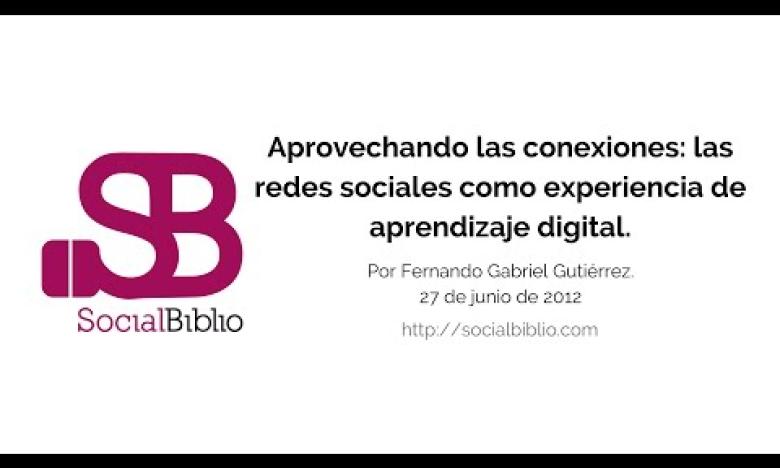 Embedded thumbnail for Aprovechando las conexiones: las redes sociales como experiencia de aprendizaje digital