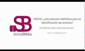 Embedded thumbnail for ORCID: ¿una solución definitiva para la identificación de autores?
