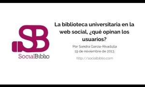 Embedded thumbnail for La biblioteca universitaria en la web social: ¿Qué opinan los usuarios?