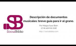Embedded thumbnail for Descripción de documentos musicales: breve guía para ir al grano