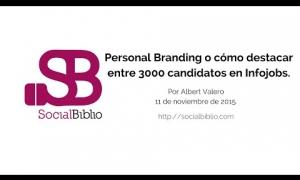 Embedded thumbnail for Personal branding o cómo destacar entre 3000 candidatos de Infojobs